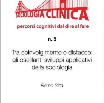 QSC 5 – TRA COINVOLGIMENTO E DISTACCO. GLI OSCILLANTI SVILUPPI APPLICATIVI DELLA SOCIOLOGIA