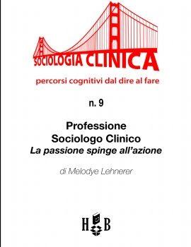 QSC 9 – PROFESSIONE SOCIOLOGO CLINICO. LA PASSIONE SPINGE ALL'AZIONE