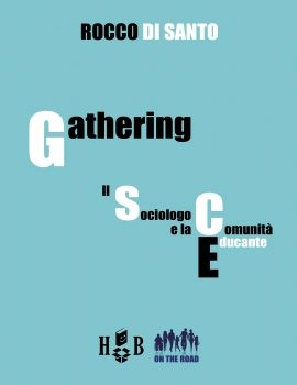 On the Road #7 – Gathering: il sociologo e la comunità educante
