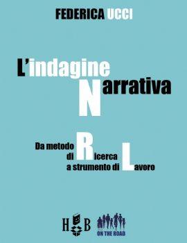On the Road #8 – L'indagine narrativa. Da metodo di ricerca a strumento di lavoro